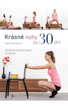 Brigitte Engammare: Krásné nohy za 30 dní cena od 159 Kč