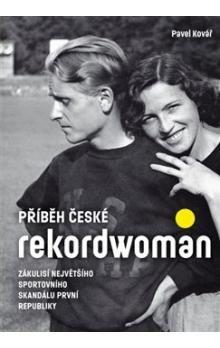 Pavel Kovář: Příběh české rekordwoman cena od 156 Kč