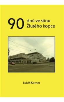 Lukáš Karnet: 90 dnů ve stínu Žlutého kopce cena od 89 Kč