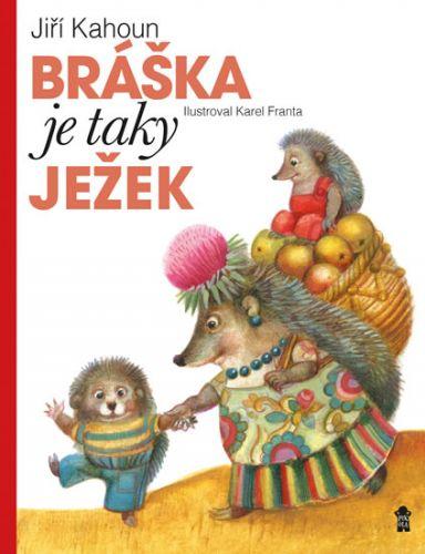 Jiří Kahoun: Bráška je taky ježek cena od 128 Kč