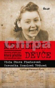 Viola Stern Fischerová, Veronika Homolová Tóthová: Mengeleho děvče cena od 279 Kč