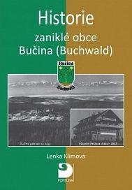 Lenka Klímová: Historie zaniklé obce Bučina (Buchwald) cena od 98 Kč