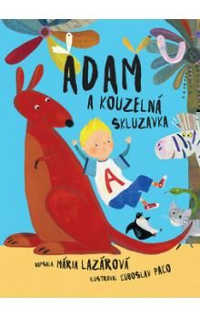 Mária Lazárová: Adam a kouzelná skluzavka cena od 156 Kč