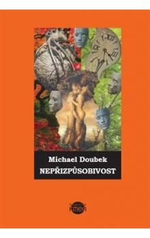 Michael Doubek: Nepřizpůsobivost cena od 183 Kč