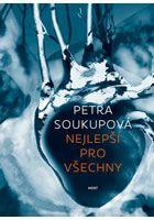 Petra Soukupová: Nejlepší pro všechny cena od 199 Kč