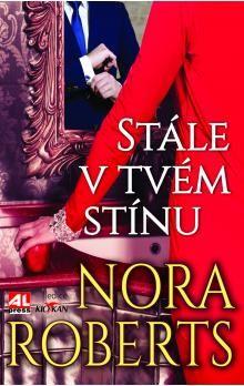 Nora Roberts: Stále v tvém stínu cena od 252 Kč