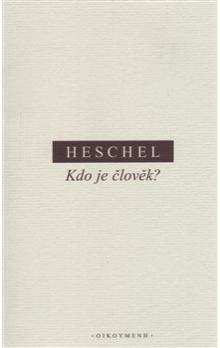Abraham Joshua Heschel: Kdo je člověk? cena od 126 Kč