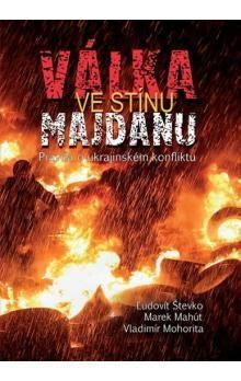 Válka ve stínu Majdanu cena od 158 Kč