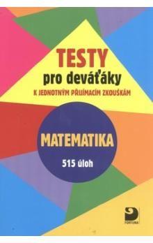 Martin Dytrych: Testy pro deváťáky k jednotným přijímacím zkouškám - Matematika cena od 105 Kč