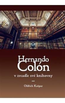 Oldřich Kašpar: Hernando Colón v zrcadle své knihovny cena od 174 Kč
