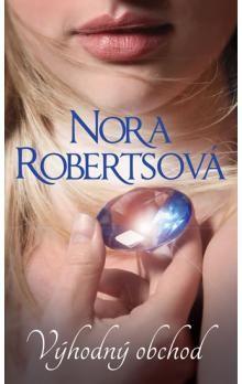 Nora Roberts: Výhodný obchod cena od 199 Kč