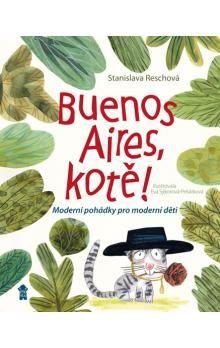 Stanislava Reschová: Buenos Aires, kotě! cena od 155 Kč