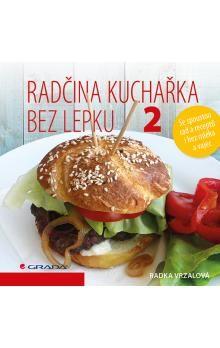 Radka Vrzalová: Radčina kuchařka bez lepku 2
