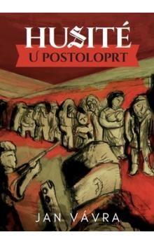 Jan Vávra: Husité u Postoloprt cena od 186 Kč