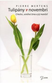 Pierre Mertens: Tulipány v novembri cena od 99 Kč