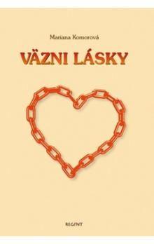 Mariana Komorová: Väzni lásky cena od 74 Kč