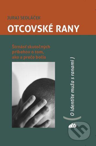 Juraj Sedláček: Otcovské rany cena od 372 Kč