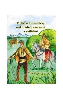 Viera Čurmová: Trblietavé hviezdičky nad hradmi, zámkami a kaštieľmi cena od 130 Kč