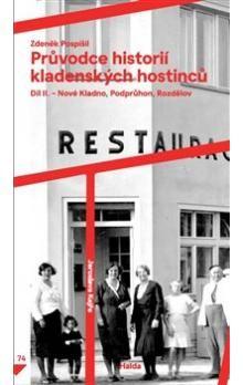 Zdeněk Pospíšil: Průvodce historií kladenských hostinců II. cena od 215 Kč