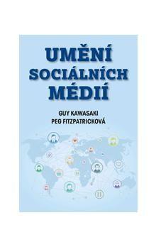 Guy Kawasaki, Peg Fitzpatrick: Umění sociálních médií cena od 160 Kč