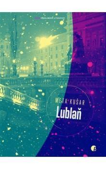 Meta Kušar: Lublaň cena od 143 Kč