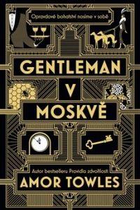 Amor Towles: Gentleman v Moskvě