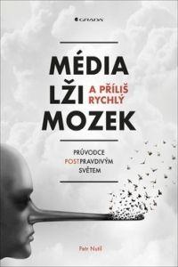 Petr Nutil: Média, lži a příliš rychlý mozek cena od 227 Kč