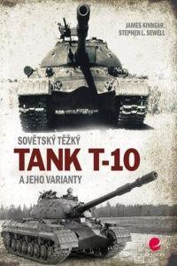 James Kinnear, Stephen L. Sewell: Sovětský těžký tank T 10 a jeho varianty cena od 394 Kč