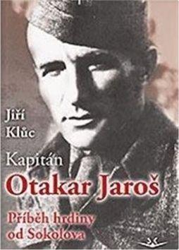 Jiří Klůc: Kapitán Otakar Jaroš cena od 184 Kč
