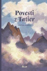 Anton Marec: Povesti z Tatier cena od 214 Kč