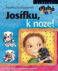 Daniela Krolupperová, Markéta Vydrová: Josífku, k noze! cena od 147 Kč