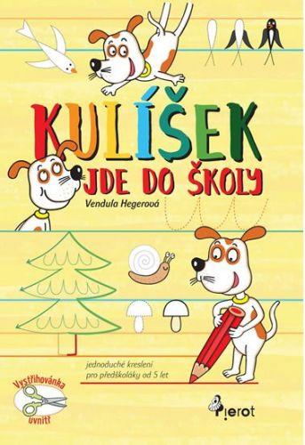 Vendula Hegerová: Kulíšek jde do školy cena od 80 Kč