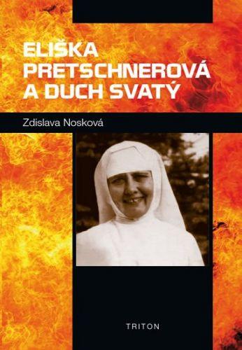 Zdislava Nosková: Eliška Pretschnerová a Duch Svatý cena od 46 Kč