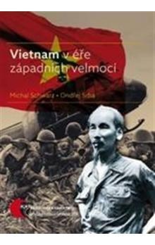 Ondřej Srba, Michal Schwarz: Vietnam v éře západních velmocí cena od 167 Kč