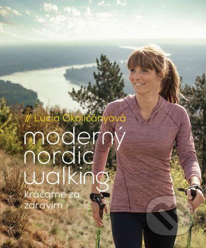 Lucia Okoličányová: Moderný nordic walking cena od 311 Kč