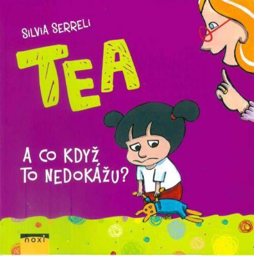 Silvia Serreli: TEA - A co když to nedokážu? cena od 104 Kč