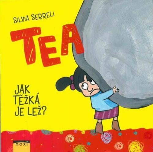 Silvia Serreli: TEA - Jak těžká je lež? cena od 104 Kč
