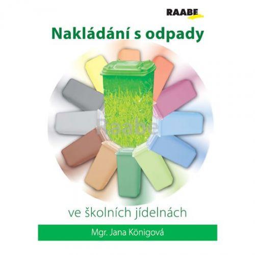 Jana Königová: Nakládání s odpady ve školních jídelnách cena od 243 Kč