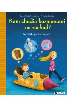 Petra Maria Schmitt, Christian Dreller: Kam chodia kozmonauti na záchod? cena od 169 Kč