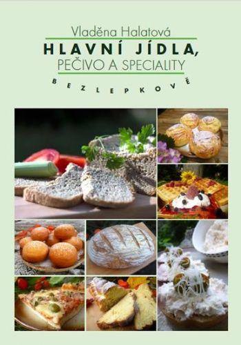 Vladěna Halatová: Hlavní jídla, pečivo a speciality bezlepkově cena od 128 Kč