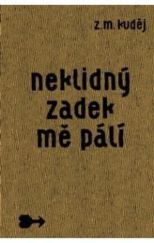 Zdeněk Matěj Kuděj: Neklidný zadek mě pálí cena od 296 Kč