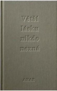 Milan Knížák, Ahae: Větší lásku nikdo nezná cena od 124 Kč