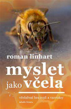 Roman Linhart: Myslet jako včela cena od 293 Kč