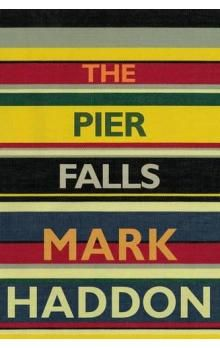 Mark Haddon: The Pier Falls cena od 99 Kč