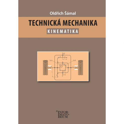 Oldřich Šámal: Technická mechanika - Kinematika cena od 199 Kč