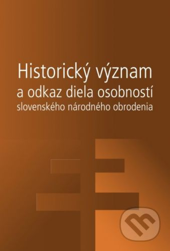 Peter Žeňuch, Peter Zubko: Historický význam a odkaz diela osobností slovenského národného obrodenia cena od 193 Kč