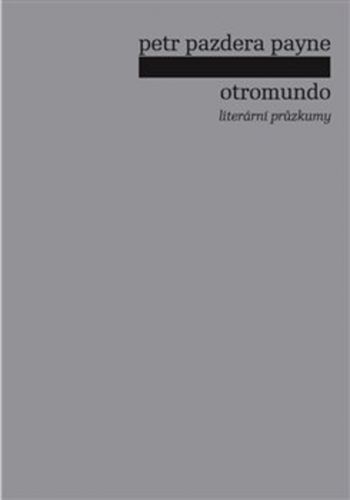 Petr Pazdera Payne: Otromundo cena od 189 Kč