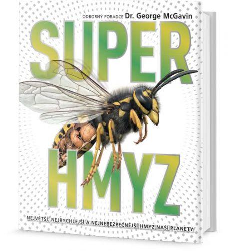 George C. McGavin: Superhmyz cena od 339 Kč