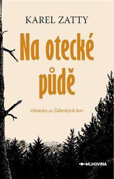 Karel Zatty: Na otecké půdě cena od 196 Kč
