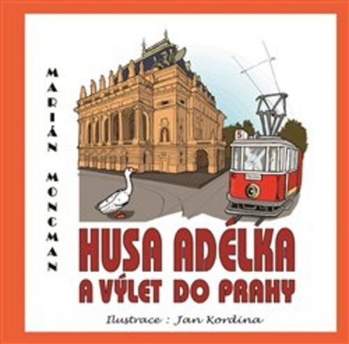 Marián Moncman: Husa Adélka a výlet do Prahy cena od 141 Kč